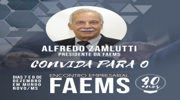 Encontro Empresarial FAEMS 40 anos Convite