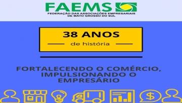 FAEMS completa 38 anos de atuação em prol do segmento empresarial