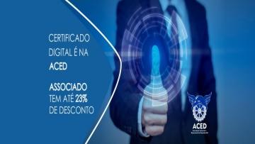 Associado da Aced tem até 23% de desconto no Certificado Digital